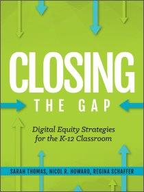 ISTE Book, Closing the Gap, Digital Equity Strategies for the K-12 Classroom, Provides Answers